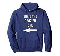 She's The Crazier One Matching Best Friends Gift Shirts Hoodie Navy