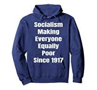 Socialism Making Everyone Equally Poor Since 1917 Shirts Hoodie Navy