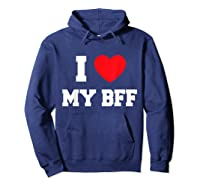 Love My Bff Shirts Hoodie Navy