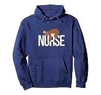 Funny Nurse Sloth Gift Er Nurse Gift Shirts Hoodie Navy