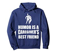 Humor Is A Caregiver's Best Friend Aca Apparel Shirts Hoodie Navy