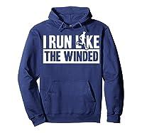 I Run Like The Winded Shirts Hoodie Navy
