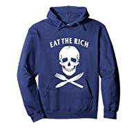 Eat The Rich Protest Socialist Communist Shirts Hoodie Navy