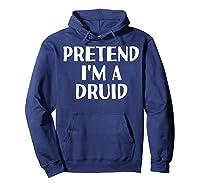 I'm A Druid Funny Halloween Diy Costume Shirts Hoodie Navy