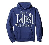 Worlds Tallest Leprechaun St Patricks Day Shirts Hoodie Navy
