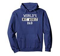 Worlds Not Worst Dad Funny Fathers T-shirt Gift Hoodie Navy