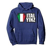 Italyinz For All Yinz Italian Yinzers In Pennsylvania T-shirt Hoodie Navy