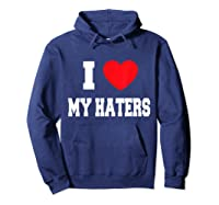 Love My Haters Shirts Hoodie Navy