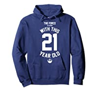 Star Wars Force Is Strong With This 21 Year Old Rebel Logo Premium T-shirt Hoodie Navy