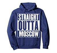 Straight Outta Moscow Shirts Hoodie Navy