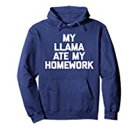 My Ate My Homework T-shirt Funny Saying Sarcastic Cool Hoodie Navy