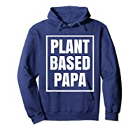 Plant Based Papa Dads Wfpb T-shirt Hoodie Navy