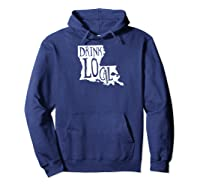 Drink Local Louisiana State Outline Craft Beer Baseball Shirts Hoodie Navy