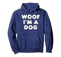 Woof I\\\'m A Dog T-shirt - Funny Animal Halloween Costume Tee Hoodie Navy