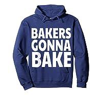 Bakers Gonna Bake Funny Baking Shirts Hoodie Navy