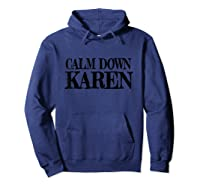 Calm Down Karen T-shirt T-shirt Hoodie Navy