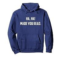 Ha-ha! Made You Read - Funny English Tea Shirt Hoodie Navy