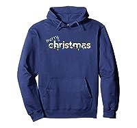 Christmas Shirts For   Merry Xmas Gift Idea T-shirt Hoodie Navy