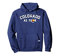 Colorado Shirt Rocky Mountains As Fuck Gift For Cussing Hoodie Navy