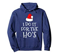 Do T For The Ho's Santa Claus Funny Christmas Gift Shirts Hoodie Navy