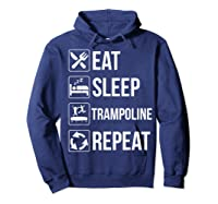 Eat Sleep Trampoline Repeat Funny Gift Shirts Hoodie Navy