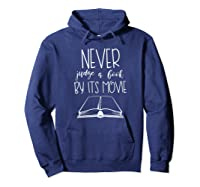 Never Judge A Book By Its Movie Funny Book Lover Shirts Hoodie Navy