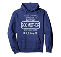 Awesome Godmother Shirt For , Mothers Day T-shirt Hoodie Navy