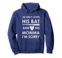 He Only Loves His Bat And His Momma Baseball Mom T-sh Shirts Hoodie Navy