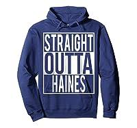 Straight Outta Haines Shirt Hoodie Navy