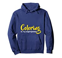 Coloring Is My Superpower T Shirt Hoodie Navy