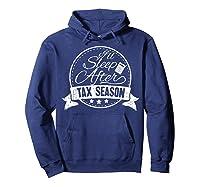 I\\\'ll Sleep After Tax Season Funny Cpa Accountant Gift T-shirt Hoodie Navy