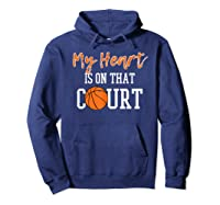 My Heart Is On That Court Basketball T-shirt Hoodie Navy