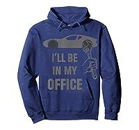 I\\\'ll Be In My Office Garage Car Fixing Auto Repair Mechanics T-shirt Hoodie Navy