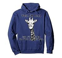 Giraffe Yes I'm Tall No, I've Never Played Basketball Shirts Hoodie Navy