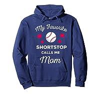 My Favorite Baseball Shortstop Calls Me Mom Shirts Hoodie Navy