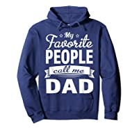 Family 365 Father\\\'s Day My Favorite People Call Me Dad Gift T-shirt Hoodie Navy