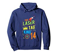 Laser Tag Gift King Is 14 Shirts Hoodie Navy