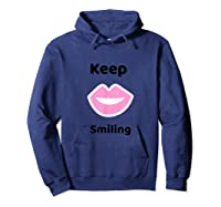 Keep Smiling Positive Thoughts Shirts Hoodie Navy