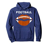 Football Text Sports Football Laces Lip Sporty Shirts Hoodie Navy