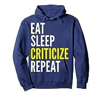 Critic Funny Gift Eat Sleep Criticize Repeat Shirts Hoodie Navy