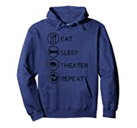 Eat Sleep Theater Repeat Thespian Actor Actress Gift Shirts Hoodie Navy