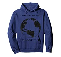 There Is No Planet B Vintage Gift Save Our Earth T-shirt Hoodie Navy