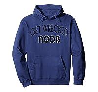 Get Wrecked Noob Shirts Hoodie Navy