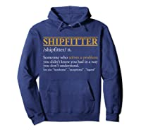 Funny Shipter Definition Birthday Or Christmas Gift Shirts Hoodie Navy