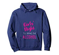 Girls Night Shirt I\\\'ll Bring The Alcohol - Funny Party Gift Tank Top Hoodie Navy