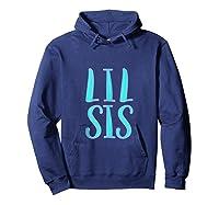 Lil Sis Little Sister Matching Siblings Sorority Sister Shirts Hoodie Navy