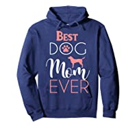 Dog Mom Shirts For Best Dog Mom Ever Best Mom Ever T-shirt Hoodie Navy