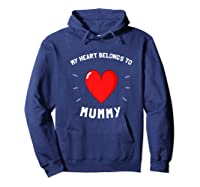 Valentines Day My Heart Belongs To Mummy Shirts Hoodie Navy