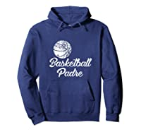 Basketball Padre, Cute Funny Player Fan Gift Shirts Hoodie Navy