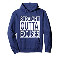 Straight Outta Excuses Shirts Hoodie Navy